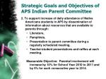 strategic goals and objectives of aps indian parent committee11