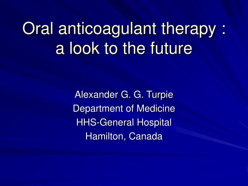 oral anticoagulant therapy a look to the future l.