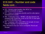 01x 04x number and code fields cont