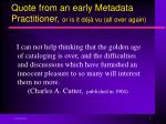 quote from an early metadata practitioner or is it d j vu all over again