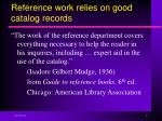 reference work relies on good catalog records
