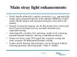 main stray light enhancements