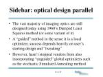 sidebar optical design parallel