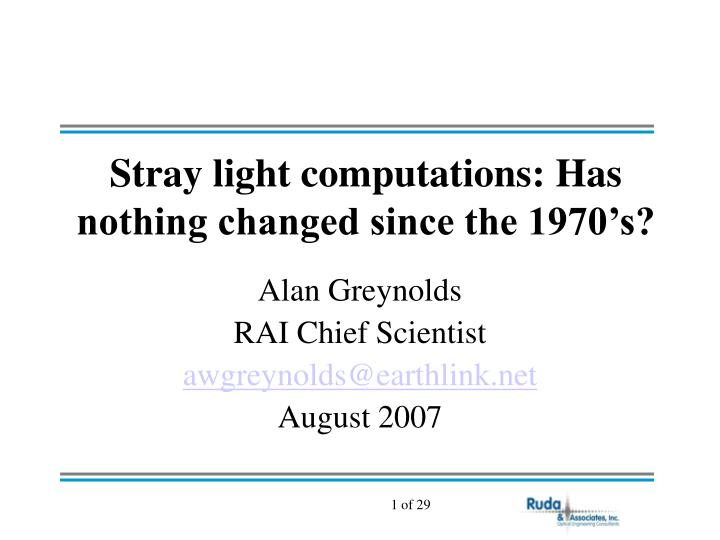 stray light computations has nothing changed since the 1970 s n.
