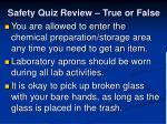 safety quiz review true or false12