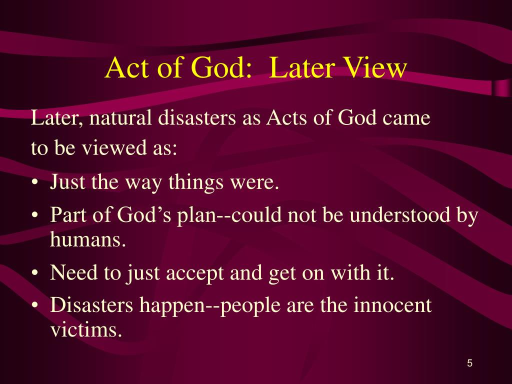 Act of God:  Later View