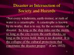disaster as intersection of society and hazards