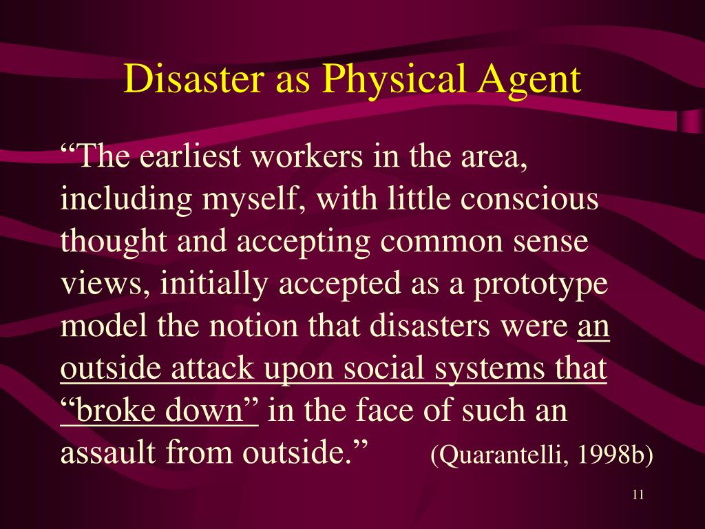 Disaster as Physical Agent