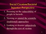 social creation societal injustice perspective