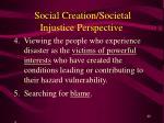 social creation societal injustice perspective20