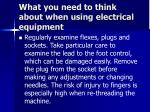 what you need to think about when using electrical equipment