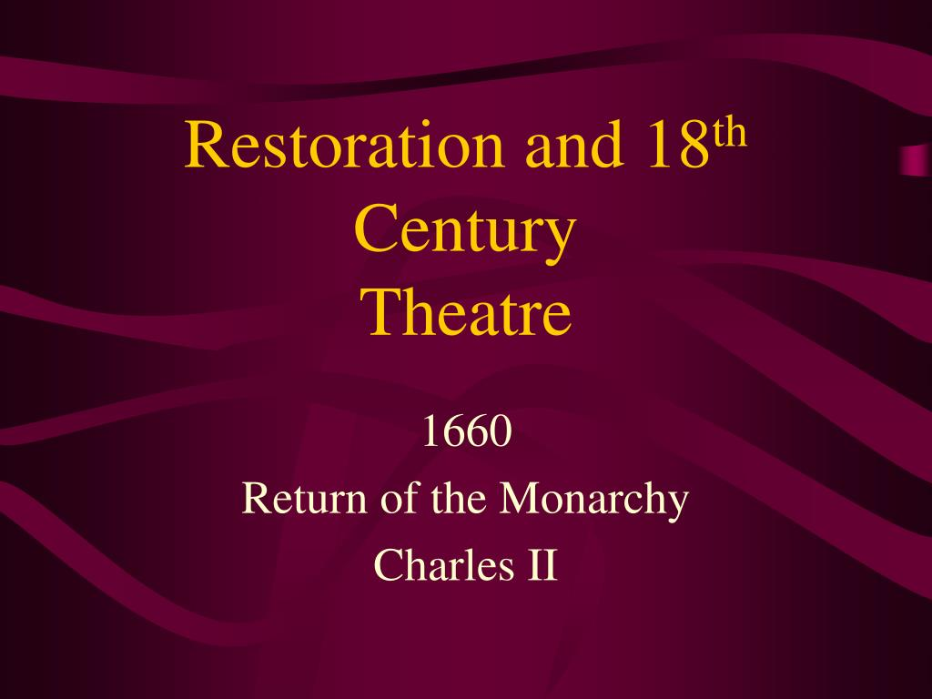 restoration and 18 th century theatre l.