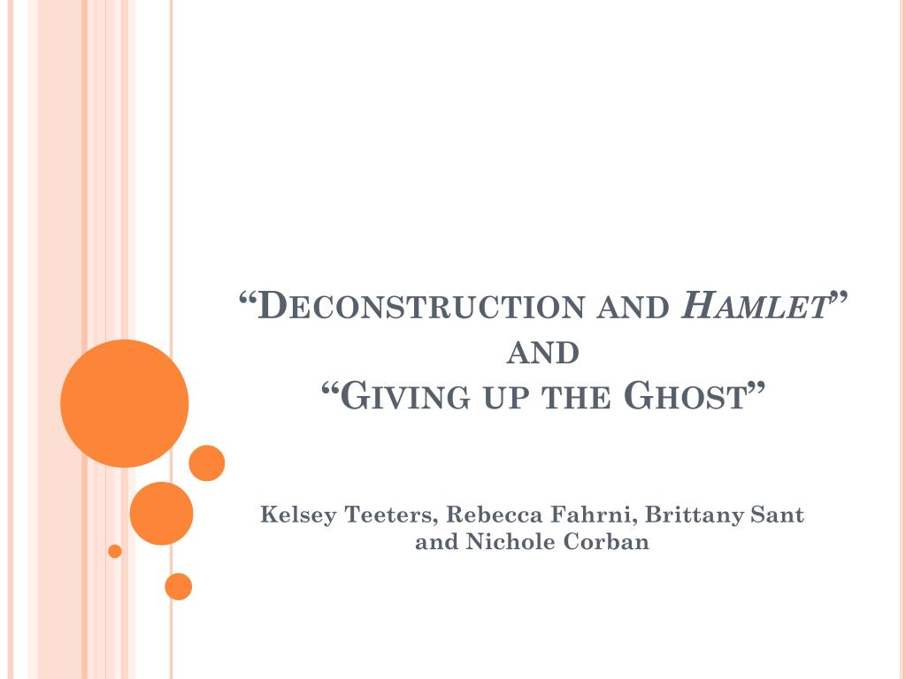 deconstruction and hamlet and giving up the ghost l.