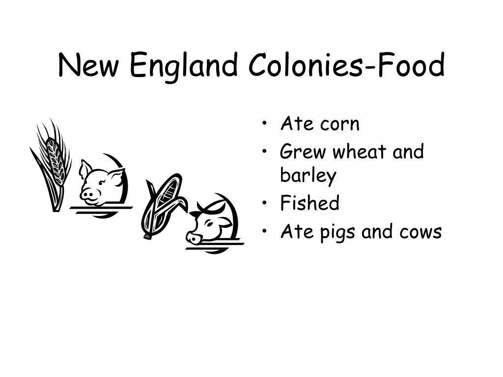 New England Colonies-Food