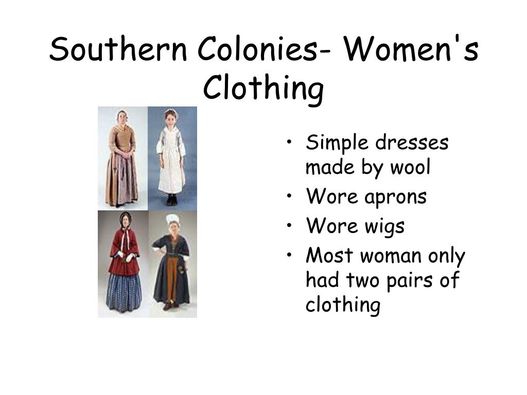 Southern Colonies- Women's Clothing