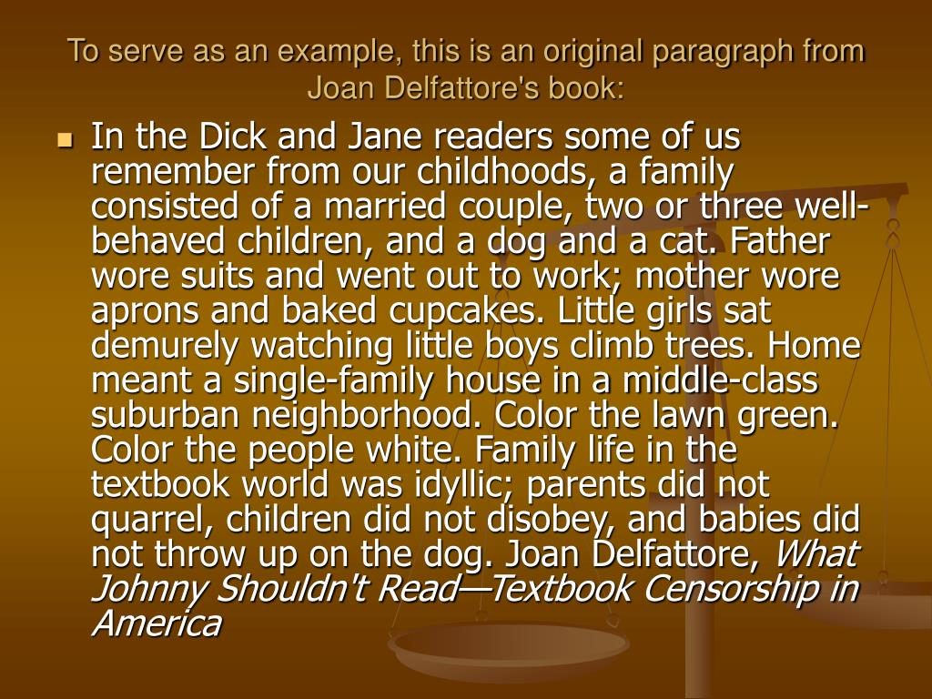To serve as an example, this is an original paragraph from Joan Delfattore's book:
