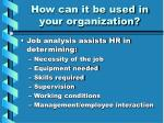 how can it be used in your organization