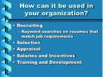 how can it be used in your organization5