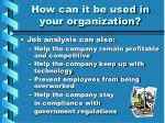 how can it be used in your organization7