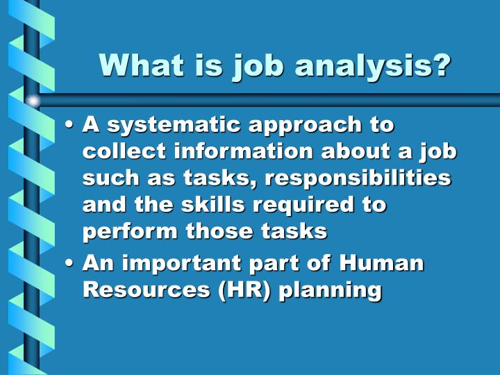 what is job analysis Welcome to your tool for career exploration and job analysis onet online has detailed descriptions of the world of work for use by job seekers, workforce.