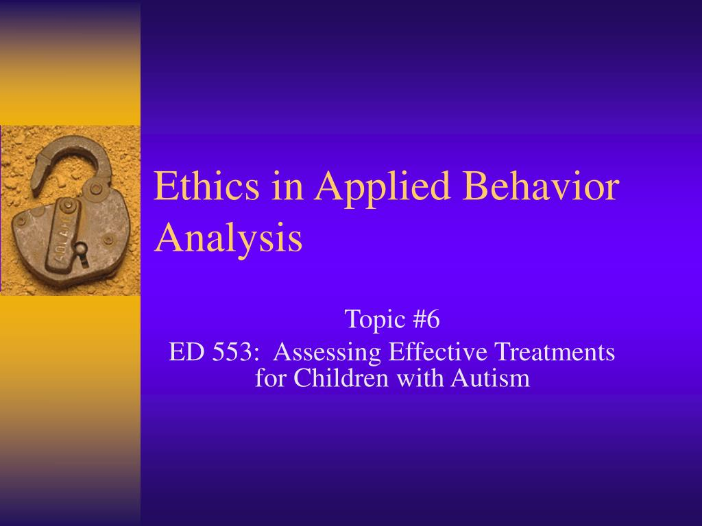 ethics in applied behavior analysis l.