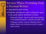 services whose overriding goal is personal welfare