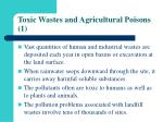toxic wastes and agricultural poisons 1