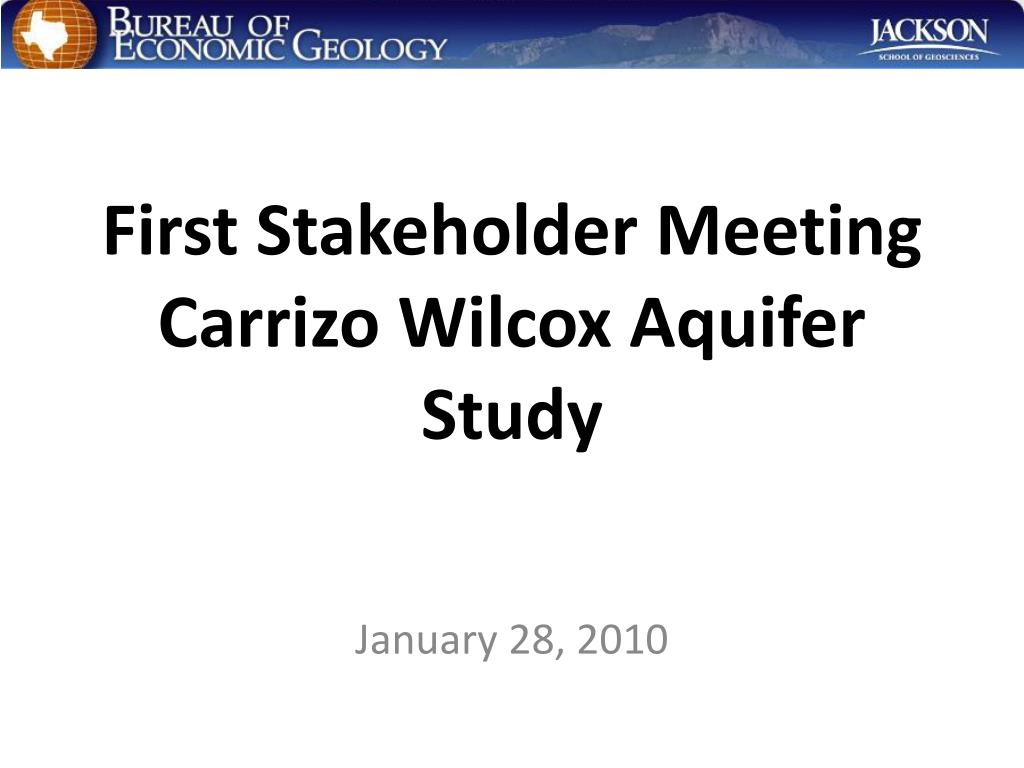 first stakeholder meeting carrizo wilcox aquifer study l.