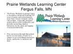 prairie wetlands learning center fergus falls mn