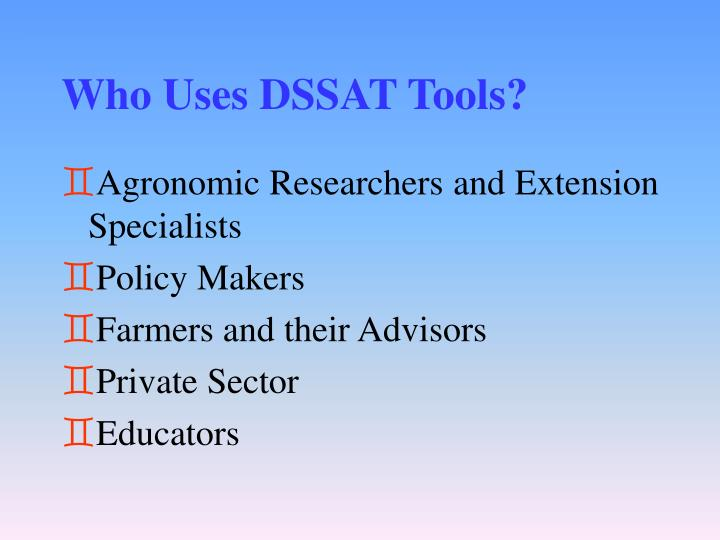 Who uses dssat tools