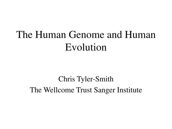 The human genome and human evolution