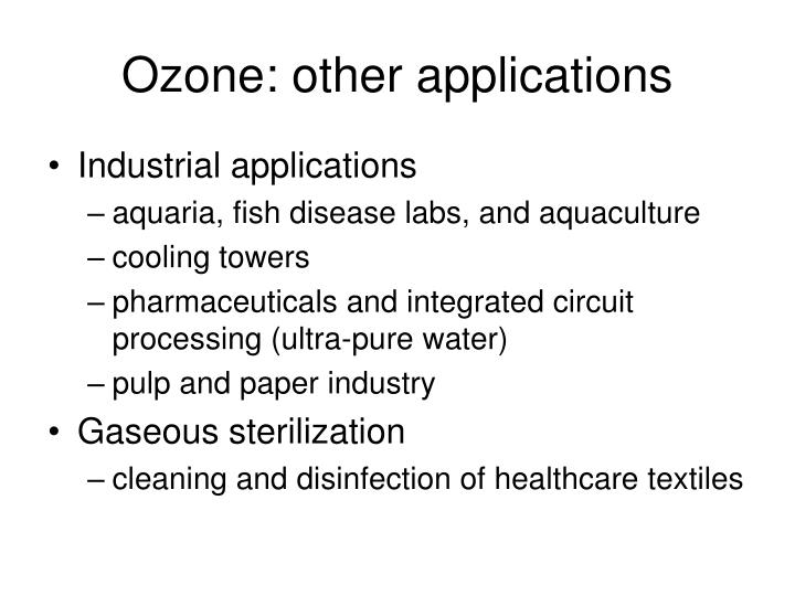 Ozone: other applications