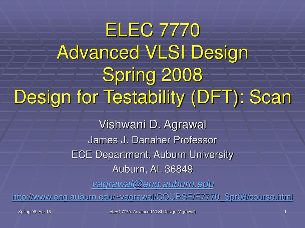 elec 7770 advanced vlsi design spring 2008 design for testability dft scan l.