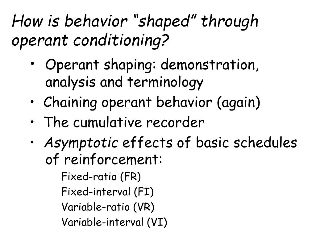 how is behavior shaped through operant conditioning l.