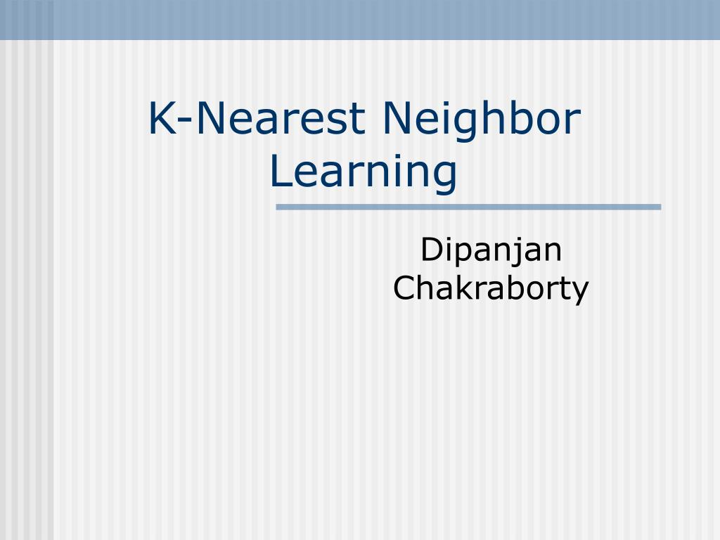 k nearest neighbor learning l.