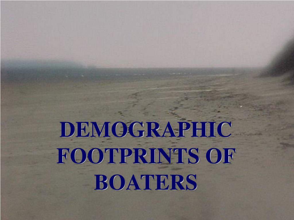DEMOGRAPHIC FOOTPRINTS OF BOATERS
