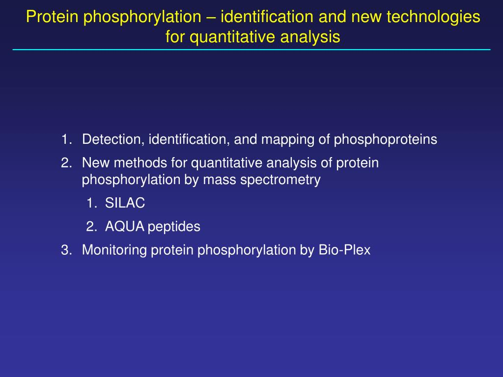 protein phosphorylation identification and new technologies for quantitative analysis l.