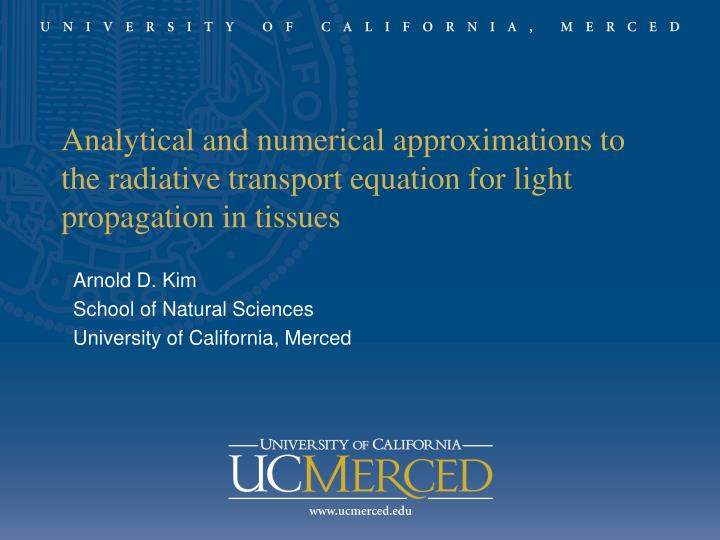 Analytical and numerical approximations to the radiative transport equation for light propagation in...