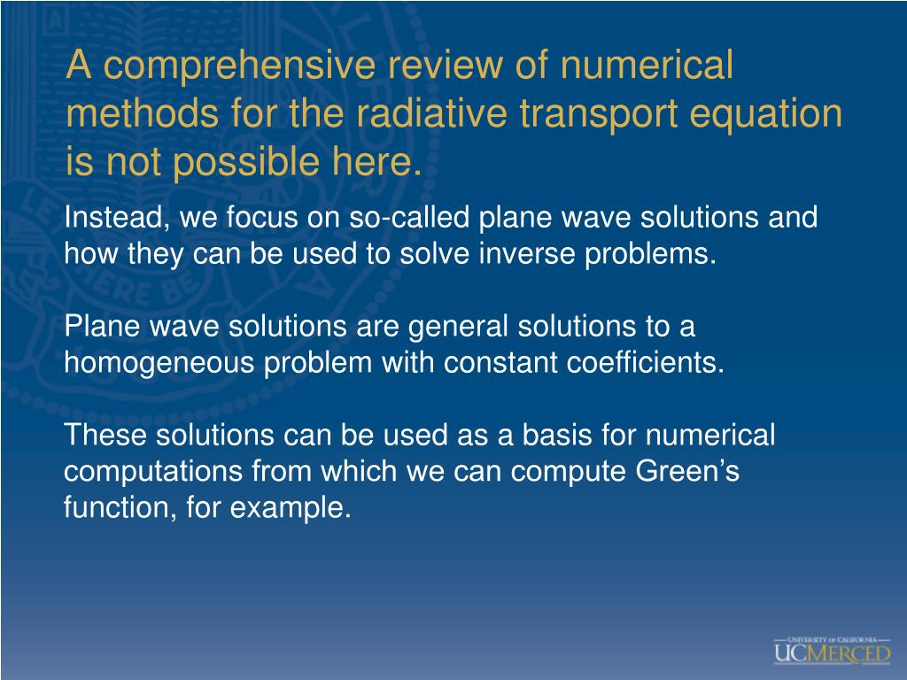 A comprehensive review of numerical methods for the radiative transport equation is not possible here.
