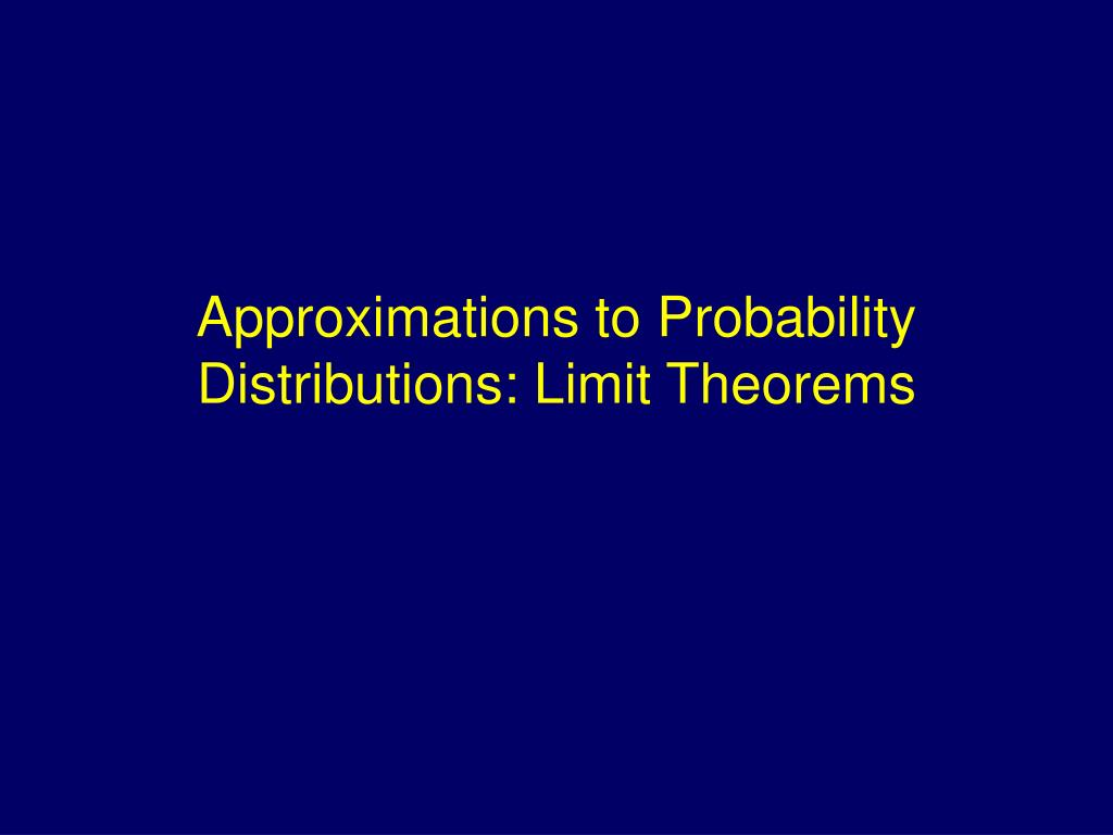 approximations to probability distributions limit theorems l.