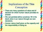 implications of the thin conception