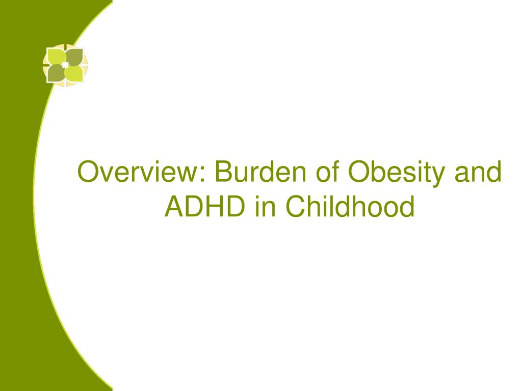 Overview: Burden of Obesity and ADHD in Childhood