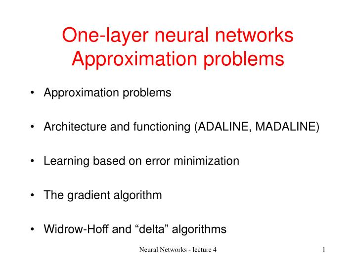 One layer neural networks approximation problems