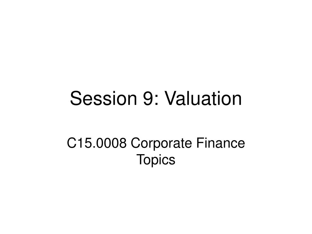 session 9 valuation l.