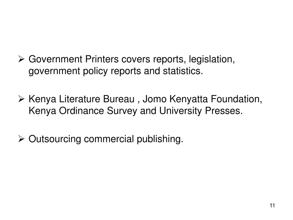 Government Printers covers reports, legislation, government policy reports and statistics.