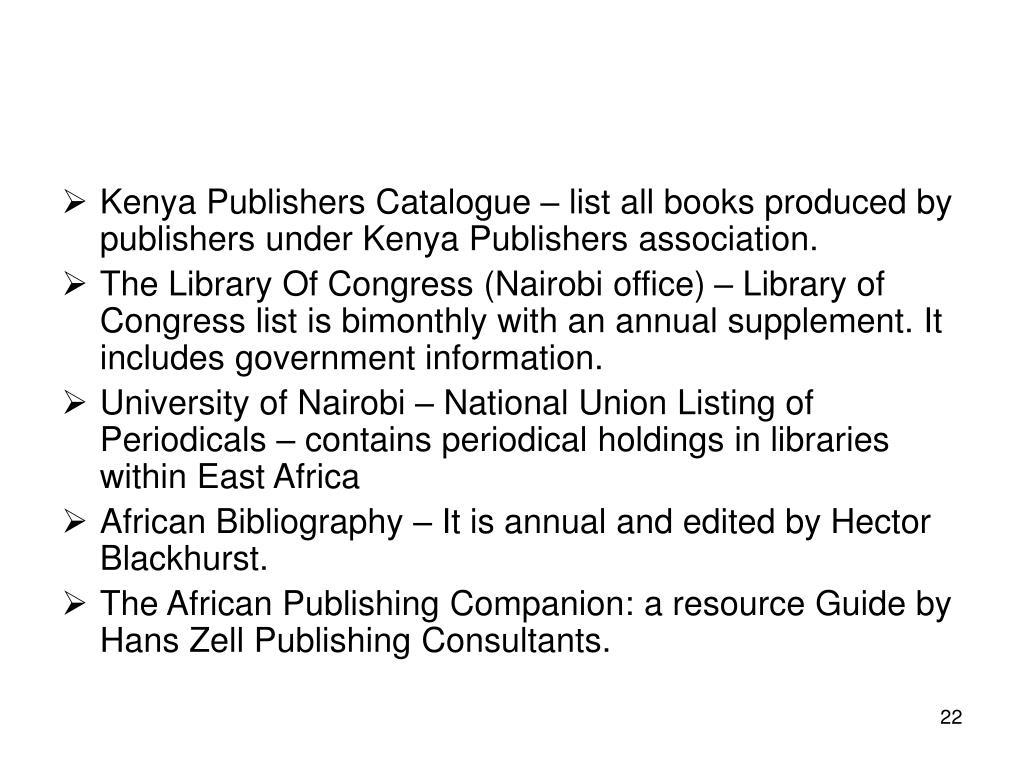 Kenya Publishers Catalogue – list all books produced by publishers under Kenya Publishers association.