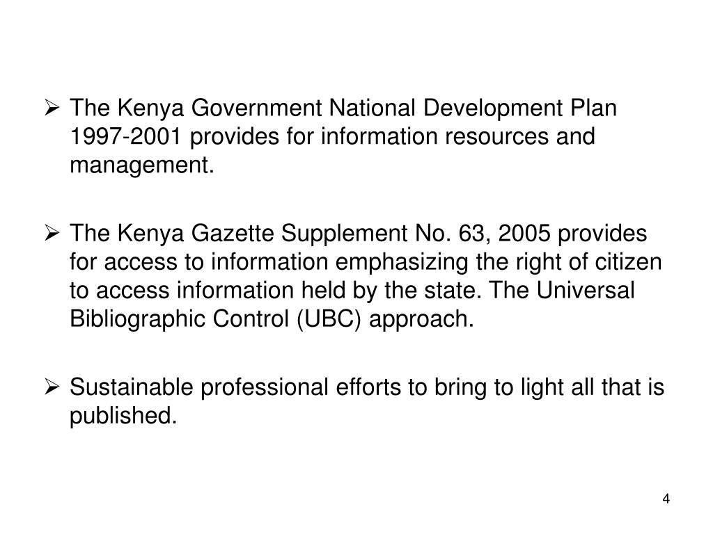 The Kenya Government National Development Plan 1997-2001 provides for information resources and management.