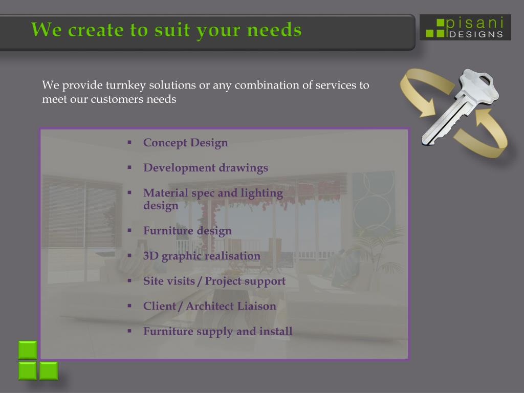 We create to suit your needs