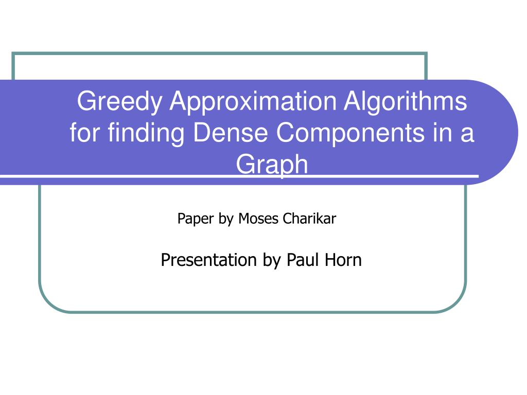 greedy approximation algorithms for finding dense components in a graph l.