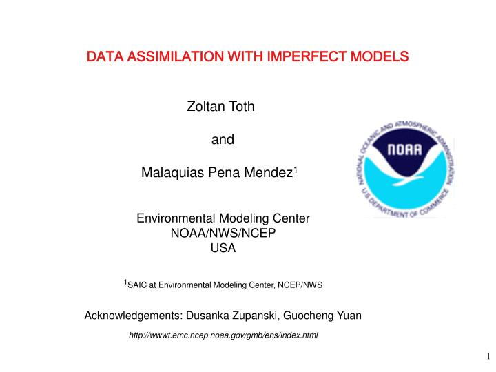 DATA ASSIMILATION WITH IMPERFECT MODELS